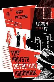 The Private Detective Handbook: Learn to Be a Pi by Bart Mitcham
