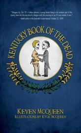 Kentucky Book of the Dead by Keven McQueen