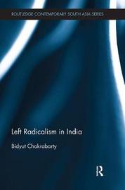 Left Radicalism in India by Bidyut Chakrabarty image