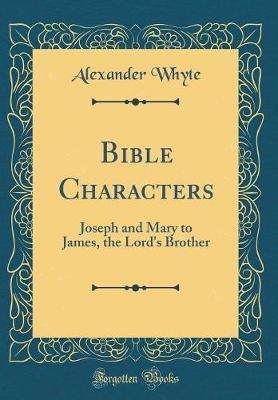 Bible Characters by Alexander Whyte