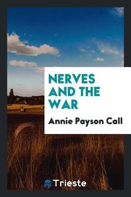 Nerves and the War by Annie Payson Call image