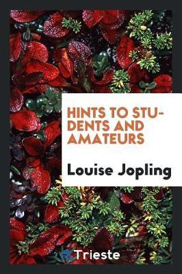 Hints to Students and Amateurs by Louise Jopling image
