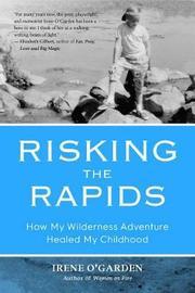 Risking the Rapids by Irene O'Garden