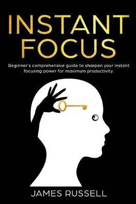 Instant Focus by James Russell