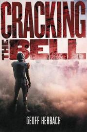 Cracking the Bell by Geoff Herbach