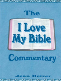 """The """"I Love My Bible"""" Commentary by Jean Heizer image"""