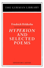 Hyperion and Selected Poems by Friedrich Holderlin