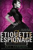 Etiquette & Espionage (Finishing School #1) by Gail Carriger
