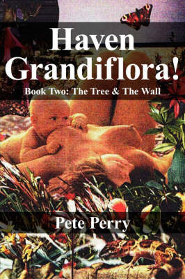 Haven Grandiflora!: Book Two: The Tree and the Wall by Peter Perry