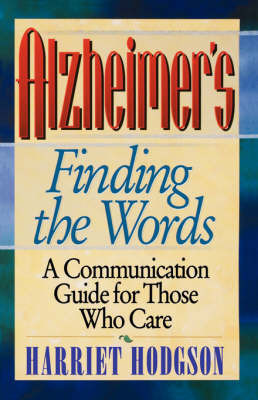 Alzheimers - Finding the Words by Harriet Hodgson