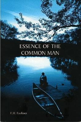 Essence Of The Common Man by E. H. Faulkner