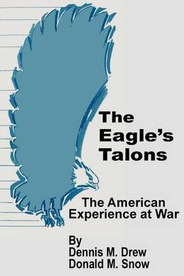 The Eagle's Talons: The American War Experience by Dennis M. Drew image