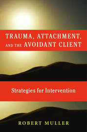 Trauma and the Avoidant Client by Robert T. Muller image