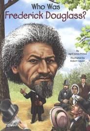 Who Was Frederick Douglass? by April Jones Prince image