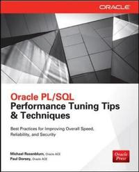 Oracle PL/SQL Performance Tuning Tips & Techniques by Paul Dorsey