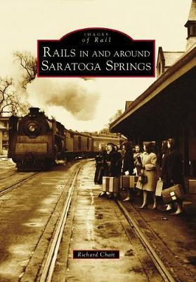 Rails in and Around Saratoga Springs by Richard Chait image
