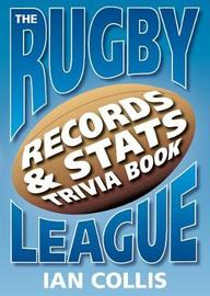 The Rugby League Book of Records, Stats and Trivia by Ian Collis