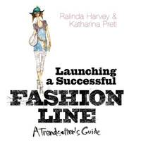 Launching a Successful Fashion Line by Ralinda Harvey