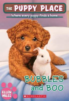 Bubbles and Boo (the Puppy Place #44) by Ellen Miles