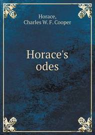 Horace's Odes by Charles W F Cooper