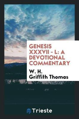 Genesis XXXVII - L by W H Griffith Thomas