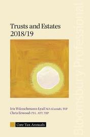 Core Tax Annual: Trusts and Estates 2018/19 by Iris Wunschmann-Lyall