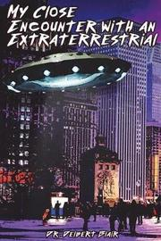 My Close Encounter with an Extraterrestrial by Delbert Blair image