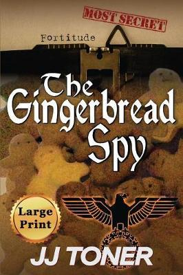 The Gingerbread Spy by Jj Toner image