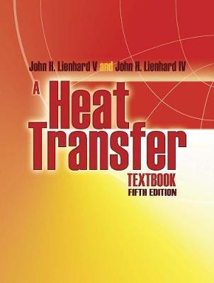 A Heat Transfer Textbook by John Lienhard