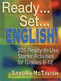 Ready... Set... English: 225 Ready-to-Use Starter Activities for Grades 6-12 by Sandra McTavish image