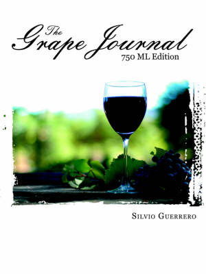 The Grape Journal: 750 ML Edition by Silvio Guerrero image