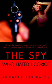 The Spy Who Hated Licorice by Richard L. Hershatter image