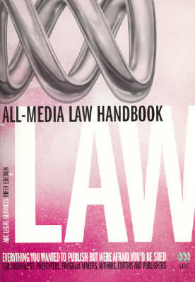 ABC All-Media Law Handbook: Everything You Wanted to Publish But Were Afraid You'd Be Sued, for Journalists, Presenters, Program Makers, Authors, Editors and Publishers by Legal Services Abc image