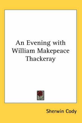 An Evening with William Makepeace Thackeray by Sherwin Cody image