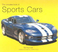The Complete Book of Classic Sports Cars by Bill Reynolds