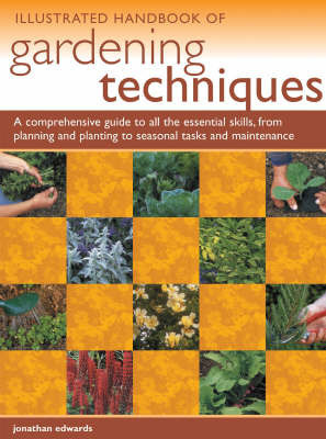 Illustrated Handbook of Garden Techniques by Jonathan Edwards