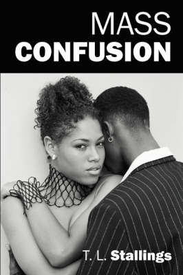 Mass Confusion by T, L Stallings