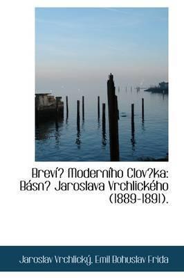 Brevi Moderniho Clovka: Basn Jaroslava Vrchlickeho (1889-1891). by Jaroslav Vrchlicku