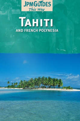 Tahiti & French Polynesia by Claude Herve- Bazin