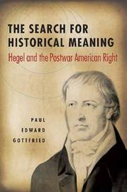 The Search for Historical Meaning by Paul Gottfried