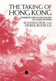 The Taking of Hong Kong by Susanna Hoe