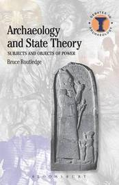 Archaeology and State Theory by Bruce Routledge