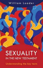 Sexuality in the New Testament by William R.G. Loader image