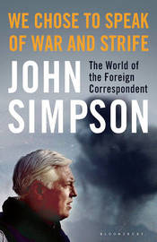 We Chose to Speak of War and Strife by John Simpson