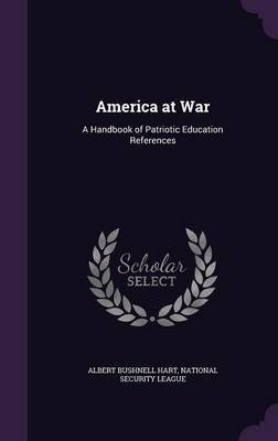 America at War by Albert Bushnell Hart