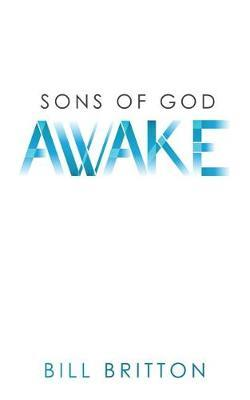 Sons of God Awake by Bill Britton image