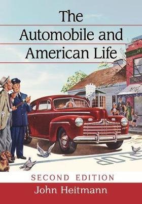 The Automobile and American Life by John A. Heitmann image