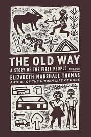 The Old Way by Elizabeth Marshall Thomas