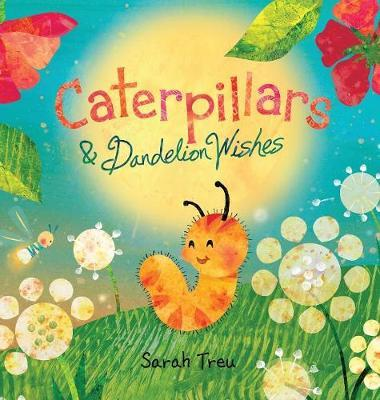 Caterpillars & Dandelion Wishes by Sarah a Treu