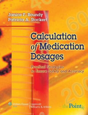 Calculation of Medication Dosages by Janice Boundy